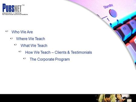 Home Who We Are Where We Teach What We Teach How We Teach – Clients & Testimonials The Corporate Program.