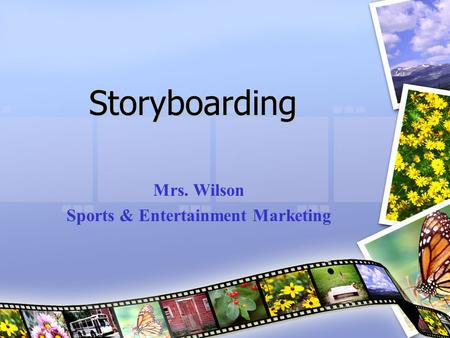 Storyboarding Mrs. Wilson Sports & Entertainment Marketing.