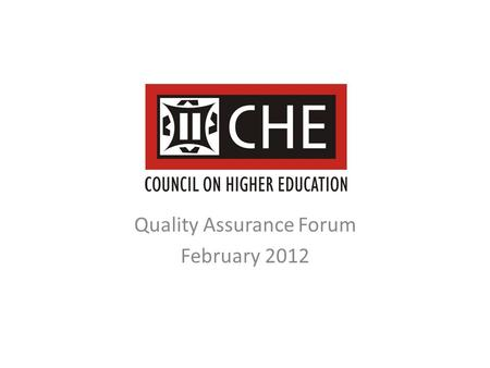 Quality Assurance Forum February 2012. 'Framework for Qualification Standards in Higher Education' Short-term timelines December 2011: circulated for.