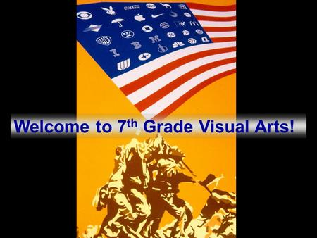 Welcome to 7 th Grade Visual Arts!. -How works are affected by their contexts (time, place, culture…). -Where visual artists get their ideas. How to.