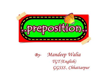 By- Mandeep Walia TGT (English) GGSSS, Chhattarpur.