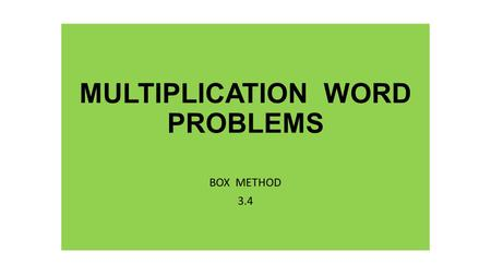 MULTIPLICATION WORD PROBLEMS BOX METHOD 3.4. Raynie has 6 boxes of MatchBox cars. There are 10 cars in each box. How many cars does Raynie have altogether?