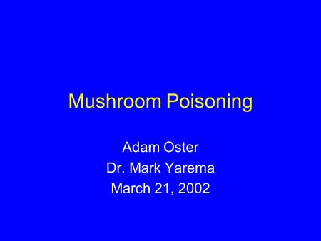Adam Oster Dr. Mark Yarema March 21, 2002