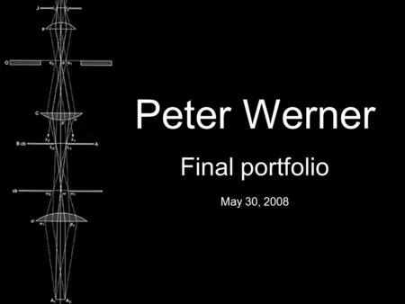 Peter Werner Final portfolio May 30, 2008. Zoom project.