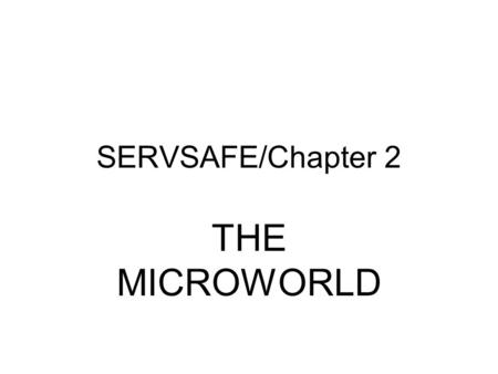 SERVSAFE/Chapter 2 THE MICROWORLD.