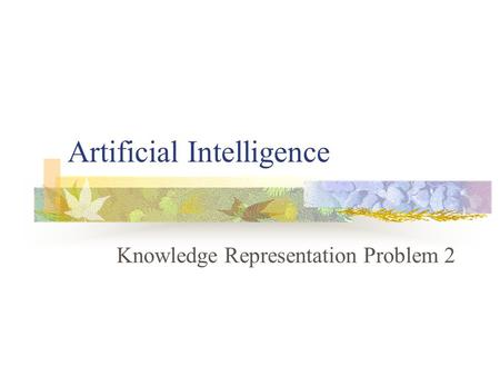 Artificial Intelligence Knowledge Representation Problem 2.