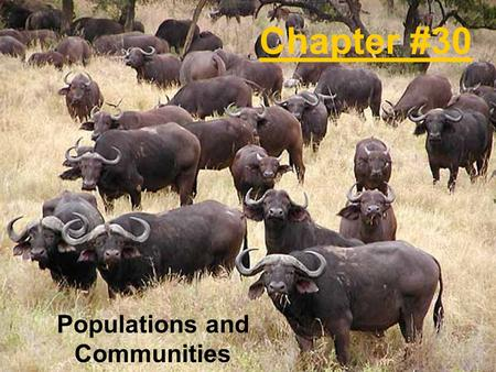 Chapter #30 Populations and Communities. Chapter 30.1 Notes Population is a group of living things of the same species that live in an area. Emigration.