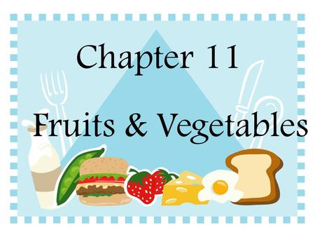 Chapter 11 Fruits & Vegetables Identifying Fruits 11.1.