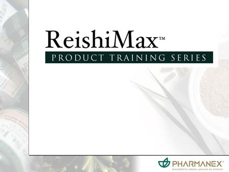 ReishiMax™ ReishiMax™ is a dietary supplement, formulated to provide long-term nutritional support for a healthy immune system. This mushroom has the effect.
