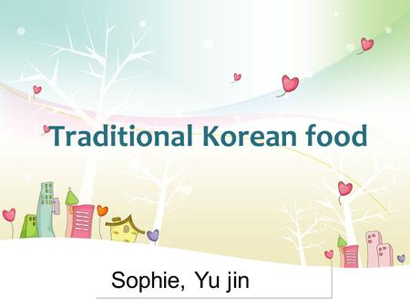 L/O/G/O Traditional Korean food Sophie, Yu jin. Korean Traditional Food Table manner 3 Kore an foods 1 The well known Korean food 2 Table setting.
