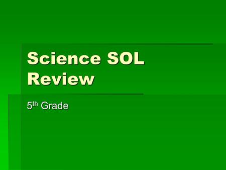 Science SOL Review 5th <strong>Grade</strong>.