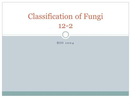 Classification of Fungi 12-2