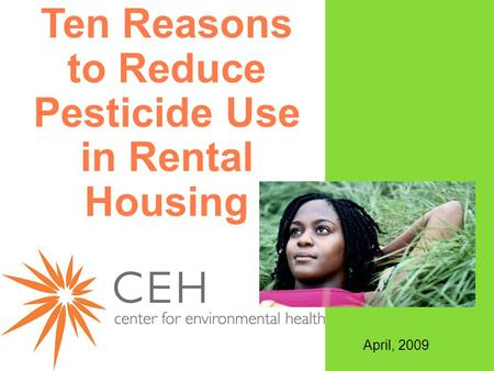 Ten Reasons to Reduce Pesticide Use in Rental Housing April, 2009.