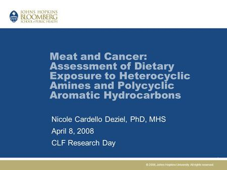 Meat and Cancer: Assessment of Dietary Exposure to Heterocyclic Amines and Polycyclic Aromatic Hydrocarbons Nicole Cardello Deziel, PhD, MHS April 8, 2008.