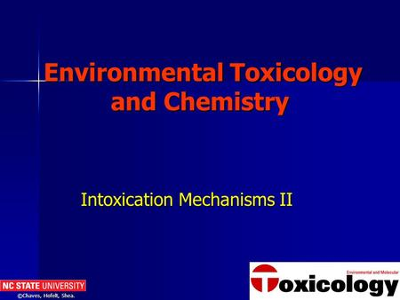 ©Chaves, Hofelt, Shea. Environmental Toxicology and Chemistry Environmental Toxicology and Chemistry Intoxication Mechanisms II.