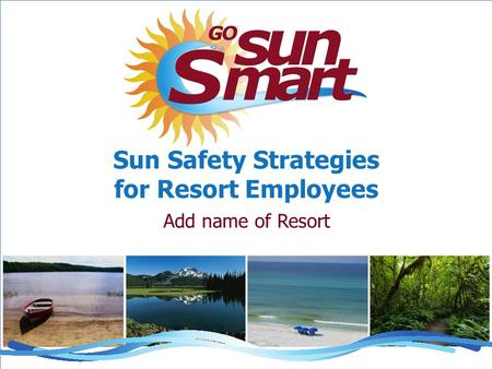 Sun Safety Strategies for Resort Employees Add name of Resort.