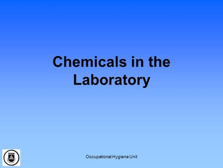 Occupational Hygiene Unit Chemicals in the Laboratory.
