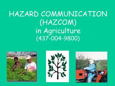 HAZARD COMMUNICATION (HAZCOM) in Agriculture (437-004-9800)