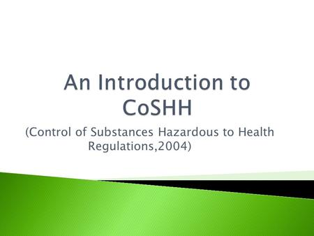 (Control of Substances Hazardous to Health Regulations,2004)