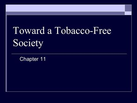 Toward a Tobacco-Free Society Chapter 11. © 2010 McGraw-Hill Companies. All Rights Reserved. 2 Use of Tobacco Why People use Tobacco 71 Million Americans,