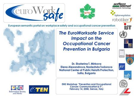 European semantic portal on workplace safety and occupational cancer prevention The EuroWorksafe Service Impact on the Occupational Cancer Prevention in.