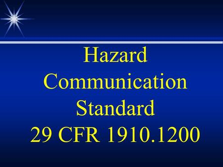 Hazard Communication Standard 29 CFR 1910.1200. Many, Many, Many Chemical Hazards.