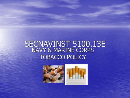 NAVY & MARINE CORPS TOBACCO POLICY