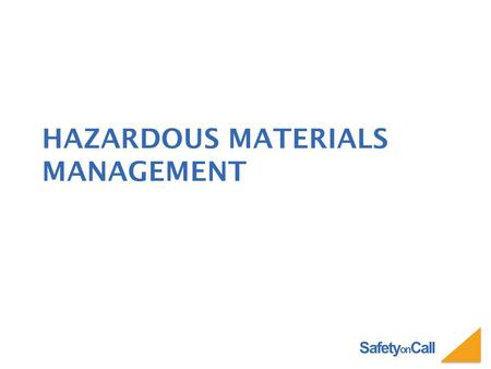 Safety on Call HAZARDOUS MATERIALS MANAGEMENT. Safety on Call HAZARDOUS WASTE OPERATIONS AND EMERGENCY RESPONSE (HAZWOPER) 29 CFR 1910.120.