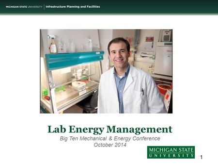 Lab Energy Management Big Ten Mechanical & Energy Conference October 2014 1.