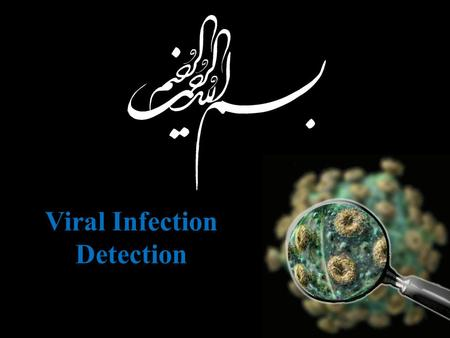 Viral Infection Detection. Clinical examinations & findings Antibody detection Electron Microscopic: SEM & TEM Molecular assays: PCR Detection of viral.