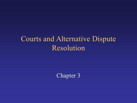 Courts and Alternative Dispute Resolution