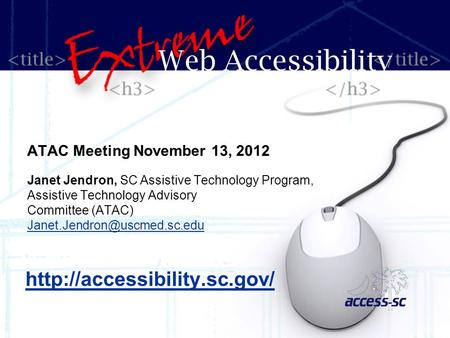ATAC Meeting November 13, 2012 Janet Jendron, SC Assistive Technology Program, Assistive Technology Advisory Committee (ATAC)