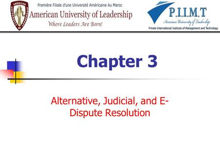 Chapter 3 Alternative, Judicial, and E- Dispute Resolution.