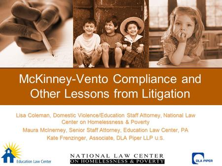 McKinney-Vento Compliance and Other Lessons from Litigation Lisa Coleman, Domestic Violence/Education Staff Attorney, National Law Center on Homelessness.