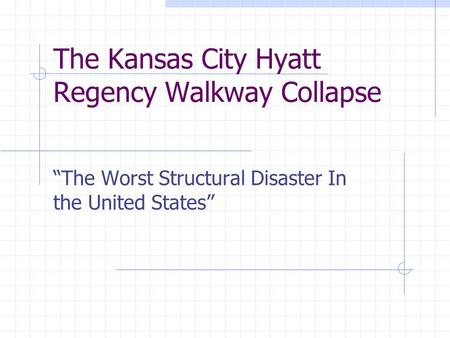"The Kansas City Hyatt Regency Walkway Collapse ""The Worst Structural Disaster In the United States"""