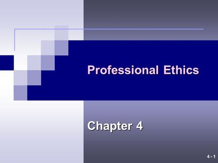 Professional Ethics Chapter 4.