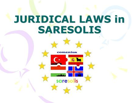 JURIDICAL LAWS in SARESOLIS. 1. The city of Saresolis is a state law. It's also democratic and secular.