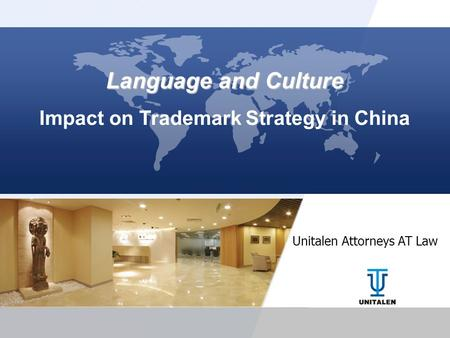 Language and Culture Impact on Trademark Strategy in China Unitalen Attorneys AT Law.