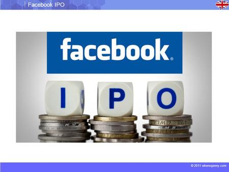 © 2011 wheresjenny.com Facebook IPO. © 2011 wheresjenny.com Facebook IPO Facebook IPO subject of mounting investigations, lawsuits  Facebook's initial.