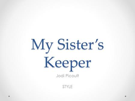 My Sister's Keeper Jodi Picoult STYLE. Listen to JP…