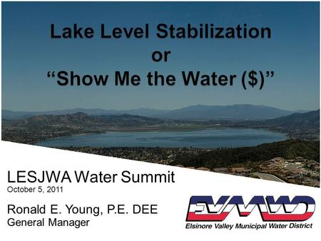 LESJWA Water Summit October 5, 2011 Ronald E. Young, P.E. DEE General Manager.