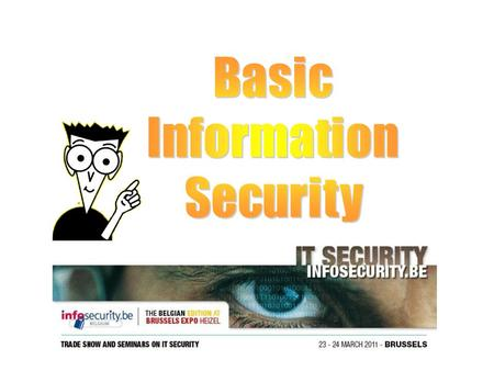 Topic Outline — Information security? — Security Why? — Security approach — Vocabulary — The weakest link — Real life security sample.