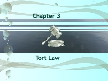 Chapter 3 Tort Law. The Nature of Tort Law  Based on the idea that…….  Everyone has certain rights.  Everyone has the duty to respect the rights of.