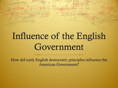 Influence of the English Government
