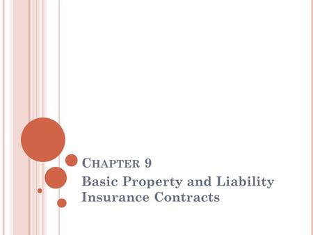 C HAPTER 9 Basic Property and Liability Insurance Contracts.