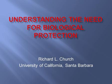 Richard L. Church University of California, Santa Barbara.