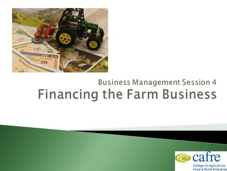 1. Outline Set business objectives What do you want from your farm business Most farmers will want to develop the business To develop the business you.