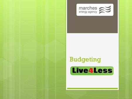 Budgeting. May 7, 2015 2 Budgeting Income May 7, 2015 3 Budgeting Outgoings (expenditure)