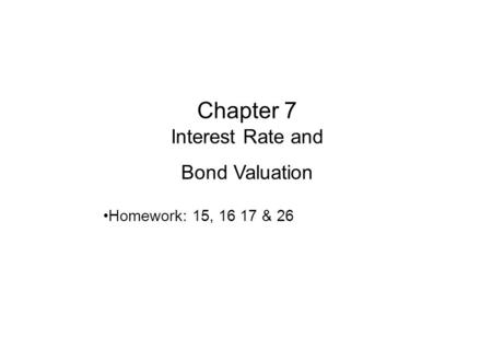 chapter 7 interest rates and bond Chapter 7 interest rates and bond valuation answers to concepts revi ew and critical thinking questions 1 no as interest rates fluctuate, the value of a treasury security will fluctuate.