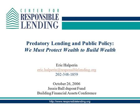 Predatory Lending and Public Policy: We Must Protect Wealth to Build Wealth Eric Halperin